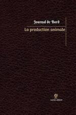 Journal/Carnet de Bord: La Production Animale Journal de Bord : Registre, 100...