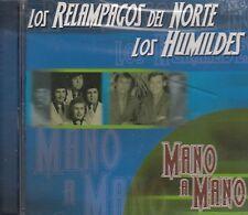 Los Relampaos Del Norte Y Los Humildes Mano A Mano CD New Nuevo Sealed