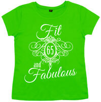 """65th Birthday T-Shirt """"Fit 65 & Fabulous"""" Ladies Women's 65 years young Gift"""
