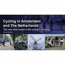 Cycling in Amsterdam and the Netherlands: The Very Best Routes in the...