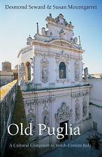 OLD PUGLIA - SEWARD, DESMOND/ MOUNTGARRET, SUSAN - NEW PAPERBACK BOOK