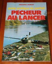Pêche Frédéric Hubert Guide pratique Pêcheur au lancer De Vecchi 1985