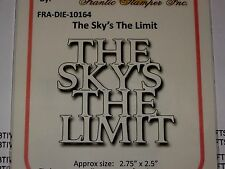 "FRANTIC STAMPER - ""THE SKY'S THE LIMIT"" FRA10164 PHRASE SPECIAL OCCASIONS  CARDS"