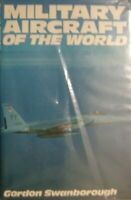 Military Aircraft of the World by Swanborough, Gordon Hardback Book The Fast