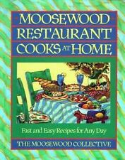 Moosewood Restaurant Cooks at Home : Fast and Easy Recipes for Any Day by Moosew