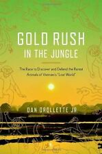 Gold Rush in the Jungle : The Race to Discover and Defend the Rarest Animals of