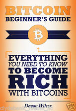 Bitcoin Beginner's Guide: Everything You Need To Know To Make Money with Bitcoin