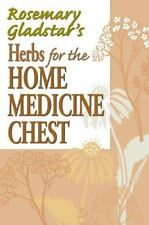 Herbs for the Home Medicine Chest (Rosemary Gladstar's Herbal Remedies), , Glads