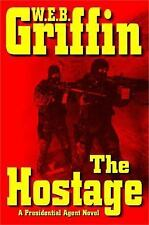 The Hostage - Presidential Agent - W.E.B. Griffin - HC - GUC - USPS Shipping