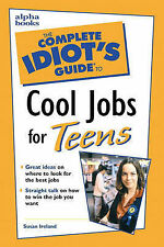 Complete Idiot's Guide to Cool Jobs for Teens-ExLibrary