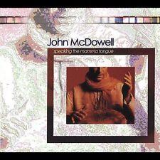 John McDowell - Speaking the Mamma Tongue  [Digipak]  *** BRAND NEW CD ***