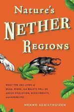 Nature's Nether Regions: What the Sex Lives of Bugs, Birds, & Beasts Tell Us Ab