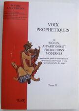 VOIX PROPHETIQUES abbé CURICQUE tome 2 signes apparitions prédictions modernes