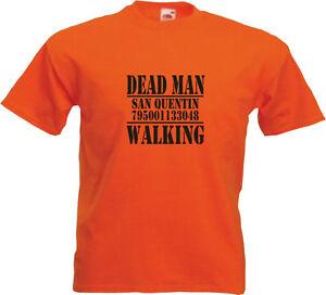 MENS FUNNY T-SHIRT - DEAD MAN WALKING SAN QUENTIN