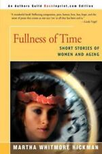 Fullness of Time : Short Stories of Women and Aging by Martha Whitmore...