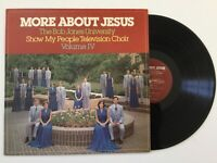 THE BOB JONES UNIVERSITY TELEVISION CHOIR Vol. IV More About Jesus LP+bonus CD