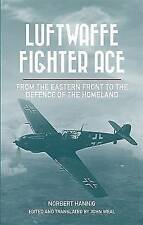 Luftwaffe Fighter Ace: From the Eastern Front to the Defence of the Homeland, Ha