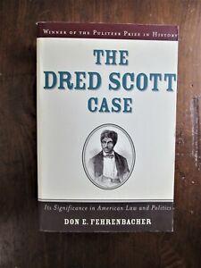 Fehrenbacher.  Dred Scott Case : Its Significance in American Law and Politics