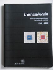 L'art américain collections françaises JUDD Le WITT MITCHELL TWOMBLY MANGOLD