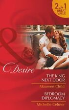 The King Next Door / Bedroom Diplomacy (Mills & Boon Desire),New Condition