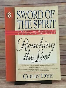 Reaching the Lost (Sword of the Spirit Series) by Colin Dye