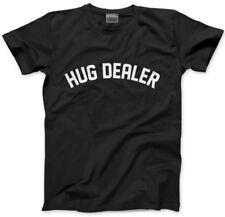 Hug Dealer - Hugger  Mens Unisex T-Shirt