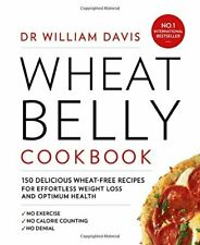 Wheat Belly Cookbook: 150 delicious wheat-free recipes for effortless weight .