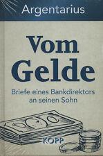 VOM GELDE - Briefe eines Bankdirektors an seinen Sohn - Argentarius KOPP VERLAG