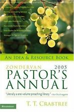 The Zondervan 2005 Pastor's Annual by T. T. Crabtree (2004, Paperback)