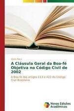 A Clausula Geral Da Boa-Fe Objetiva No Codigo Civil de 2002 (Paperback or Softba