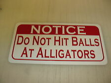 DO NOT HIT BALLS AT ALLIGATORS Metal Sign for Golf Course