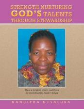 Strength Nurturing God's Talents Through Stewardship by Nandipha Ntsaluba...