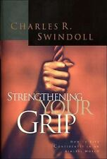 Strengthening Your Grip by Charles R. Swindoll (1998, Hardcover)
