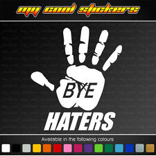 Bye Haters Vinyl Sticker Decal for car, ute, JDM Drift Racing