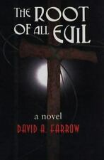 *DAVID A. FARROW* -- THE ROOT OF ALL EVIL -- SIGNED -- Hardcover & Dust Jacket