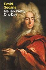 Me Talk Pretty One Day by David Sedaris - BRAND NEW!