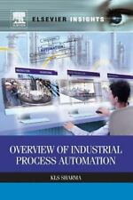 Overview of Industrial Process Automation by Kls Sharma and K. L. S. Sharma...