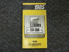 1985 Ford F Series F150 F250 F350 Pickup Truck Owner Manual XL XLT Original