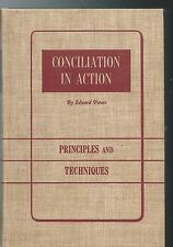CONCILIATION IN ACTION  Principles and Techniques - Edward Peters (1952) RARE