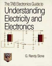 The Tab Electronics Guide to Underdstanding Electricity and Electronics