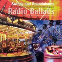 Radio Ballads 2006: Swings And Roundabouts [CD]