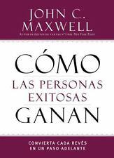 Successful People: Cómo Las Personas Exitosas Ganan : Convierta Cada Revés en...