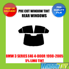 BMW 3 SERIES E46 4-DOOR 1998-2005 5% LIMO REAR PRE CUT WINDOW TINT