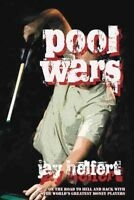 Pool Wars : On the Road to Hell and Back With the World's Greatest Money Play...