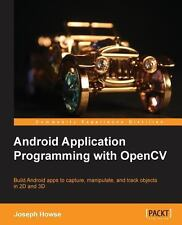 Android Application Programming with OpenCV by Joseph Howse (2013, Paperback,...