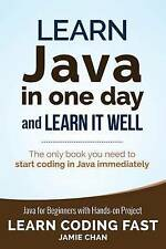 NEW Learn Java in One Day and Learn It Well (Learn Coding Fast) (Volume 4)