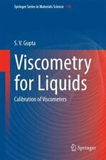 Springer Series in Materials Science Ser.: Viscometry for Liquids :...
