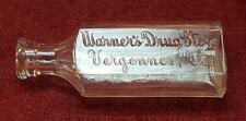 ANTIQUE MEDICINE BOTTLE / WARNER'S DRUG STORE / VERGENNES VT 1900's