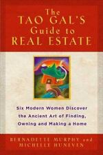The Tao Gal's Guide to Real Estate: Finding the House of Your Dreams with the