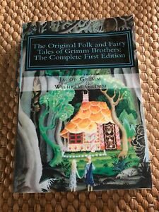 THE ORIGINAL FOLK AND FAIRY TALES OF GRIMM BROTHERS, THE COMPLETE 1ST EDITION